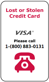 Lost or Stolen Credit Card call 800-325-3678